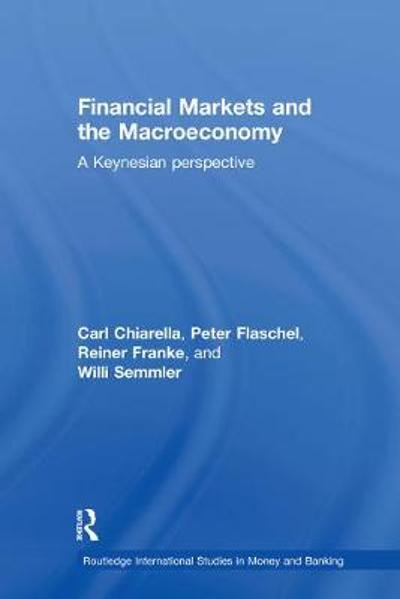Financial Markets and the Macroeconomy - Carl Chiarella
