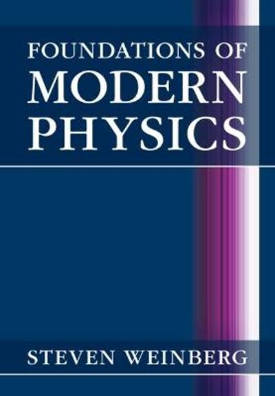 Foundations of Modern Physics - Steven Weinberg