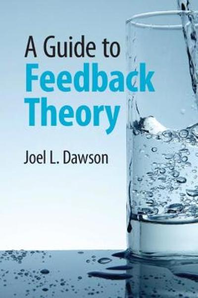 A Guide to Feedback Theory - Joel L. Dawson