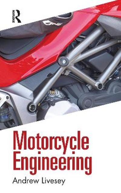 Motorcycle Engineering - Andrew Livesey