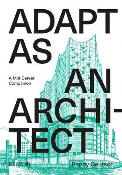 Adapt As An Architect - Randy Deutsch