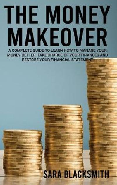 The Money Makeover - Sara Blacksmith