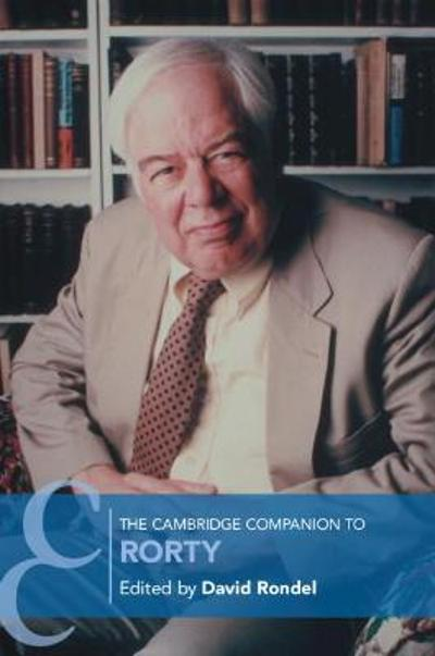 The Cambridge Companion to Rorty - David Rondel