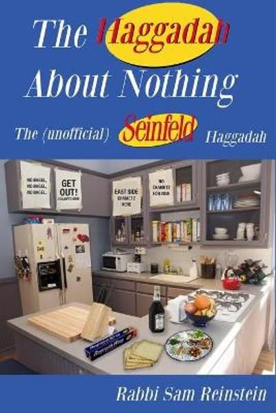 The Haggadah About Nothing - Rabbi Sam Reinstein