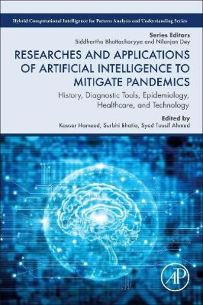 Researches and Applications of Artificial Intelligence to Mitigate Pandemics - Kauser Hameed