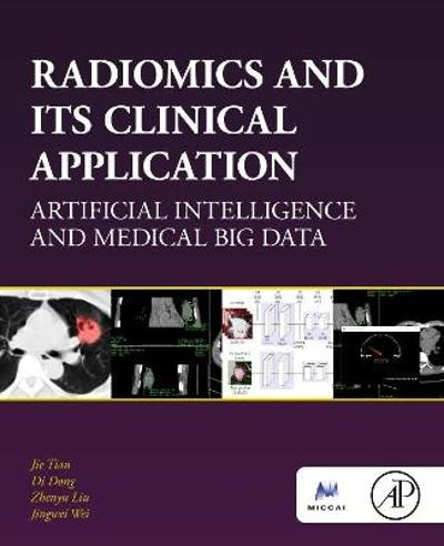 Radiomics and Its Clinical Application - Jie Tian