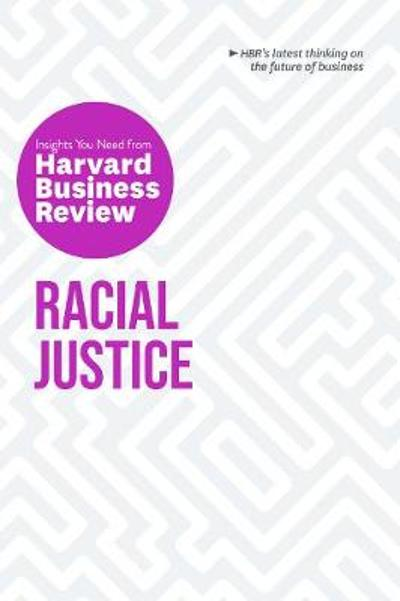 Racial Justice: The Insights You Need from Harvard Business Review - Harvard Business Review