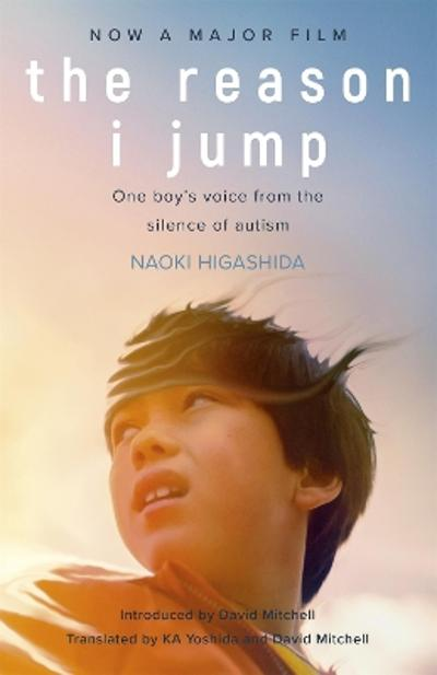 The Reason I Jump: one boy's voice from the silence of autism - Naoki Higashida
