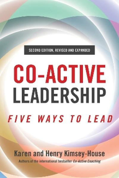 Co-Active Leadership, Second Edition - Henry Kimsey-House