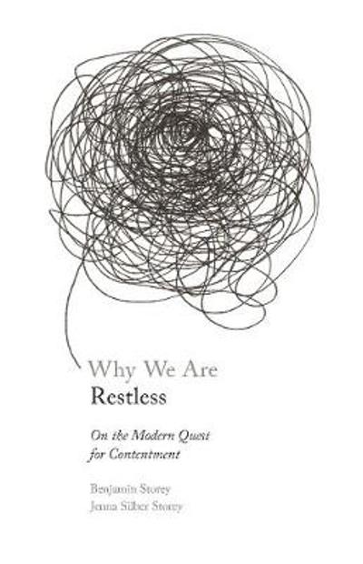 Why We Are Restless - Benjamin Storey