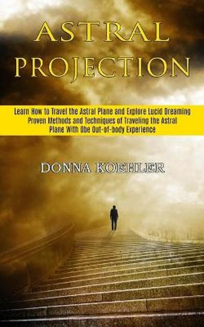 Astral Projection - Donna Koehler