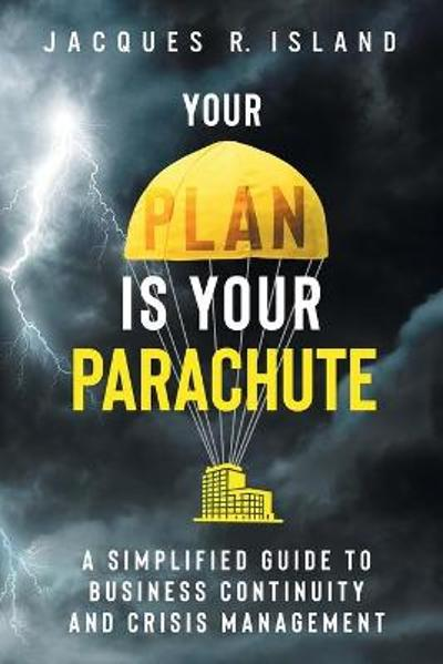 Your Plan is Your Parachute - Jacques R Island