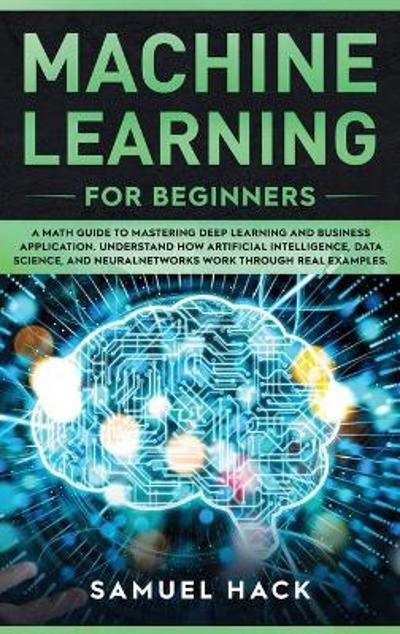 Machine Learning for Beginners - Samuel Hack