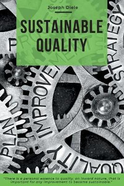Sustainable Quality - Joseph Diele