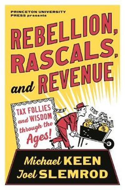 Rebellion, Rascals, and Revenue - Michael Keen