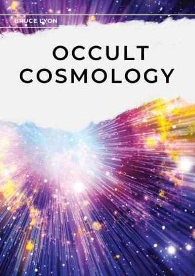 Occult Cosmology - Bruce Lyon