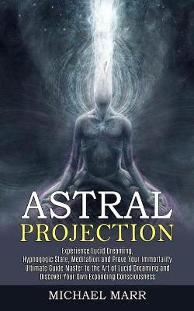Astral Projection - Michael Marr