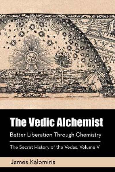 The Vedic Alchemist - James Kalomiris