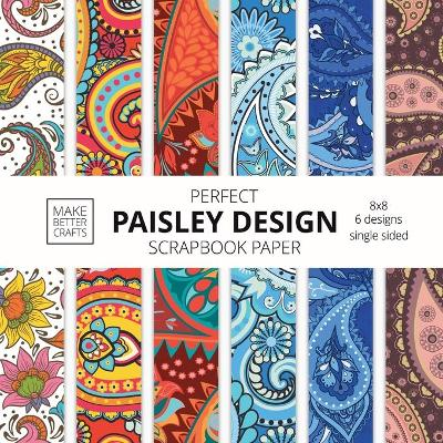 Perfect Paisley Design Scrapbook Paper - Make Better Crafts