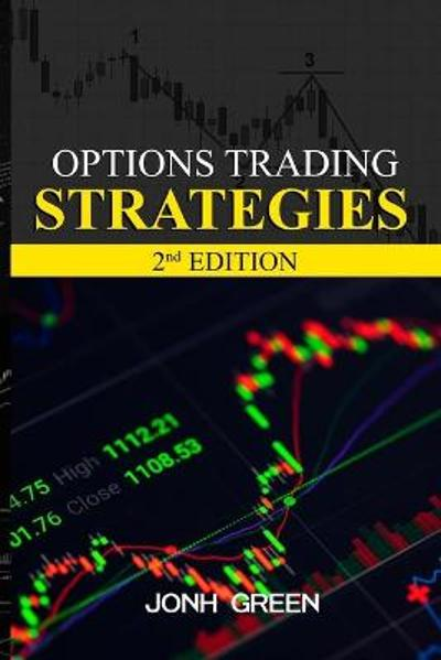 Options Trading Strategies 2 Edition - Jonh Green