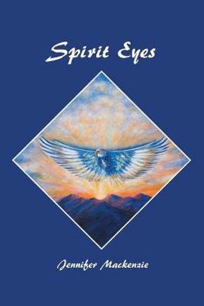 Spirit Eyes - Jennifer MacKenzie