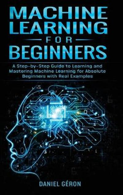 Machine Learning for Beginners - Daniel Geron