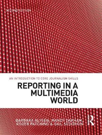 Reporting in a Multimedia World - Barbara Alysen