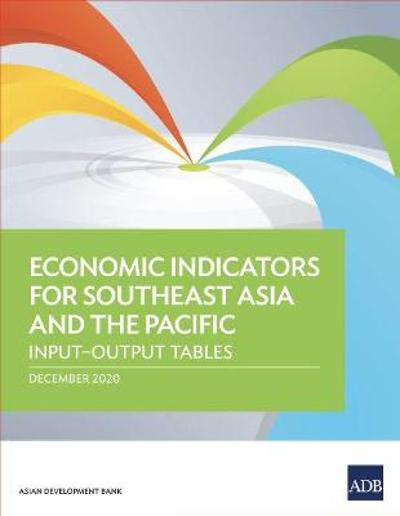 Economic Indicators for Southeast Asia and the Pacific - Asian Development Bank