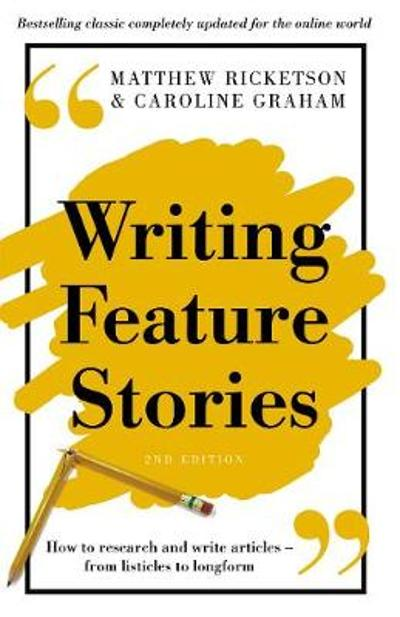 Writing Feature Stories - Matthew Ricketson