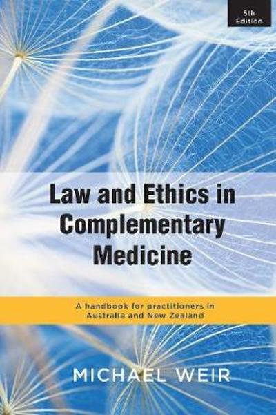 Law and Ethics in Complementary Medicine - Michael Weir