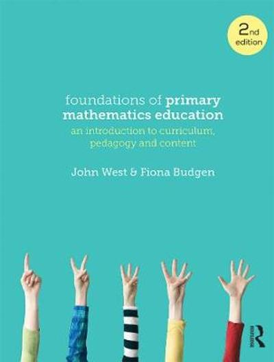 Foundations of Primary Mathematics Education - John West