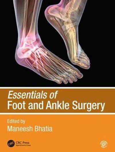 Essentials of Foot and Ankle Surgery - Maneesh Bhatia