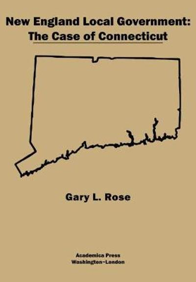 New England Local Government - Gary L. Rose