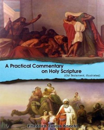A Practical Commentary On Holy Scripture (Old Testament) - Frederick Justus Knecht