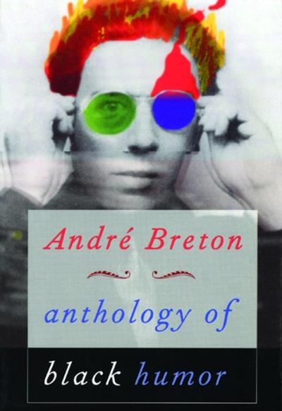 Anthology of Black Humor - Andre Breton