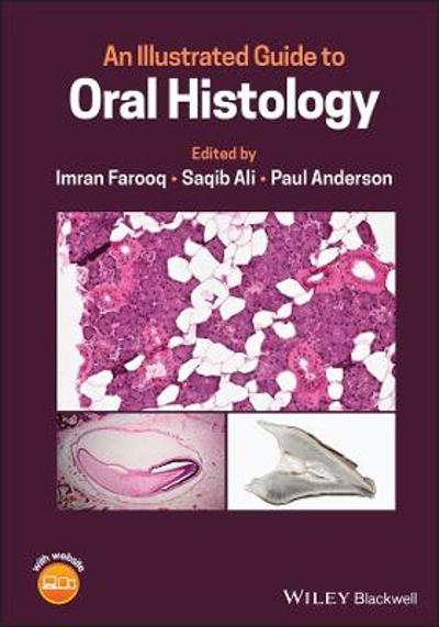An Illustrated Guide to Oral Histology - Imran Farooq
