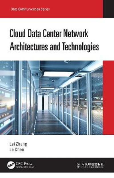 Cloud Data Center Network Architectures and Technologies - Lei Zhang