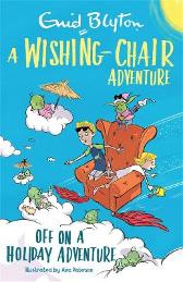 A Wishing-Chair Adventure: Off on a Holiday Adventure - Enid Blyton