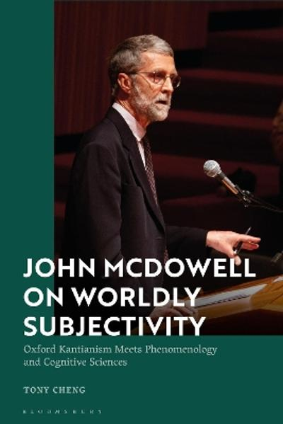 John McDowell on Worldly Subjectivity - Tony Cheng