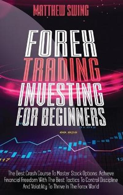 Forex Trading Investing For Beginners - Matthew Swing