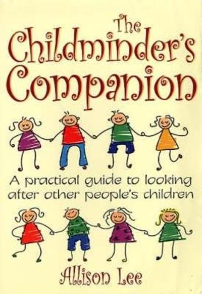 The Childminder's Companion - Allison Lee