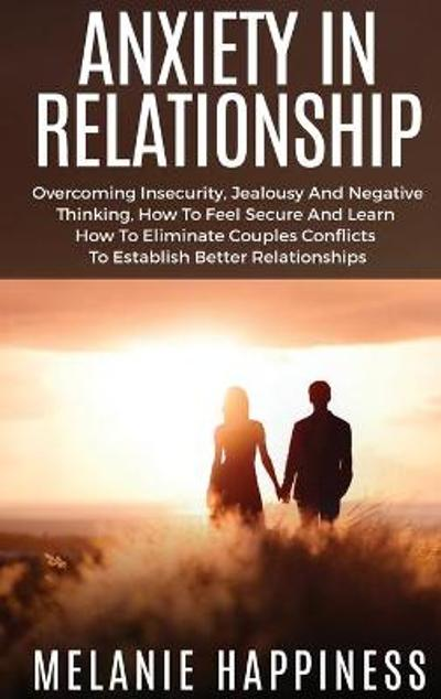 Anxiety in Relationship - Melanie Happiness