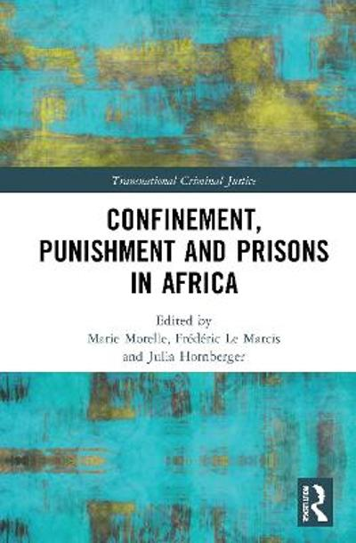 Confinement, Punishment and Prisons in Africa - Marie Morelle