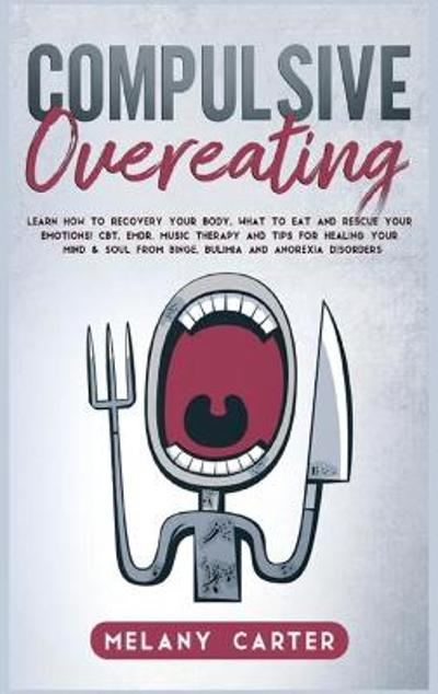 Compulsive Overeating - Melany Carter