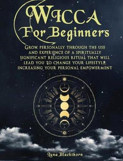 Wicca For Beginners - Luna Blackthorn
