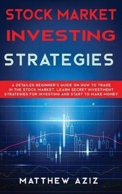 Stock Market Investing Strategies - Matthew Aziz