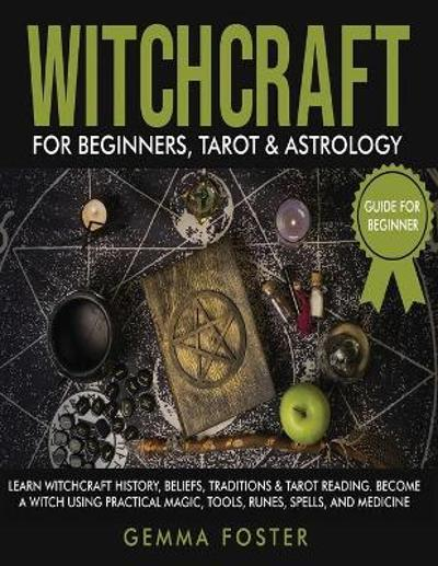 Witchcraft For Beginners, Tarot and Astrology - Gemma Foster