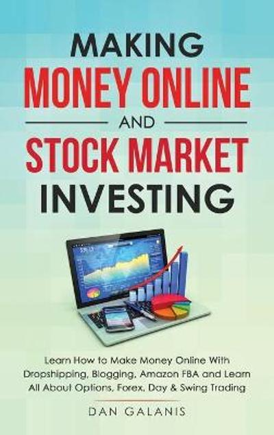 Making Money Online and Stock Market Investing - Dan Galanis