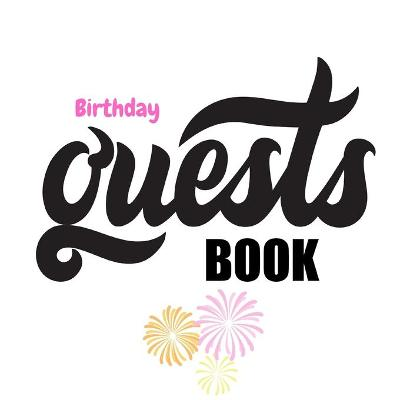 Birthday Guest Book - Celebration Message logbook For Visitors Family and Friends To Write In Comments & Best - Love to Educate