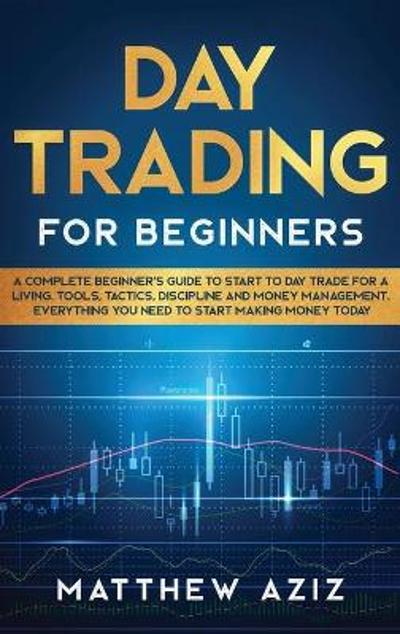 Day Trading for Beginners - Matthew Aziz